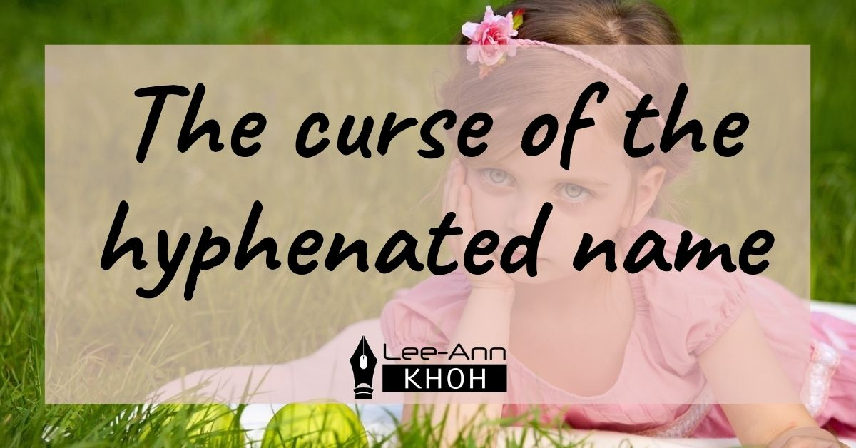 Text reads: The curse of the hyphenated name. Background contains a young girl frowning while cupping her face in her hand.