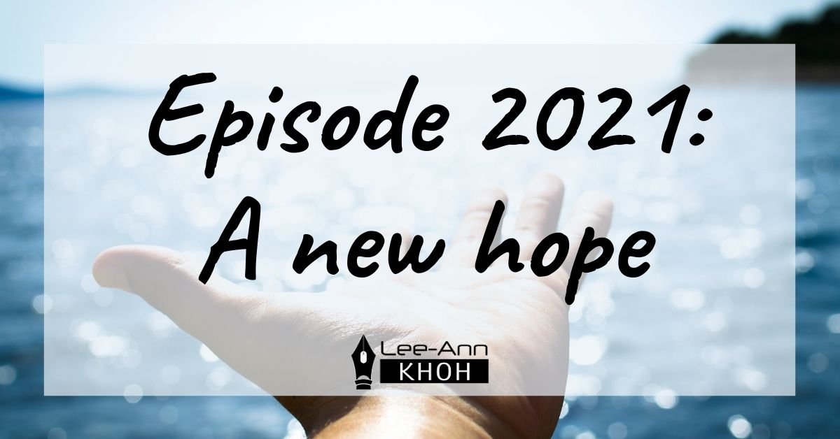 Text reads: Episode 2021: A new hope. Background contains a hand reaching, palm up, towards the ocean.
