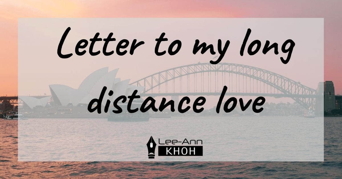 Text reads: Letter to my long distance love. Background contains the Sydney Opera House and Harbour Bridge at sunset.
